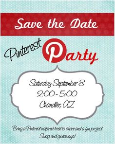 We're doing it again!! Pinterest Party!! Save the Date! #pinterestparty