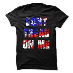 DONT TREAD ON ME T-Shirts, Hoodies, Sweatshirts, Tee Shirts (23$ ==► Shopping Now!)