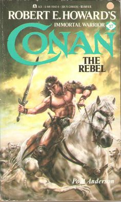 Conan The Rebel. by Poul Anderson. Ace Books, New York. 1988.