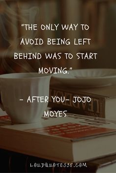 16 Quotes From After You By Jojo Moyes You Need To Read While Moving On | Loud Life