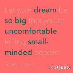 Learn to #dream BIG! Let others be uncomfortable because they're not brave enough to allow their dreams to become a reality. #inspiration #Motivation