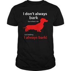 I dont always bark