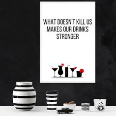 What doesn't kill us makes our drinks stronger printable, Funny prints, funny quote wall print, humor wall art, funny alcohol printable art living room