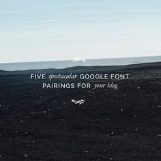 Fiddle and Spoon | five spectacular google font pairings for your blog | http://fiddleandspoon.com