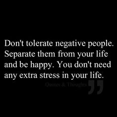 Don't tolerate negative people