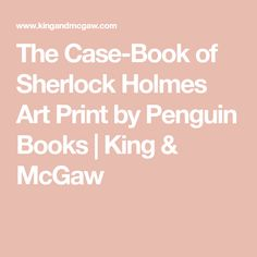 The Case-Book of Sherlock Holmes Art Print by Penguin Books | King & McGaw