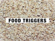 Eating Oatmeal triggers my Dyshidrotic Eczema. What are your food triggers?