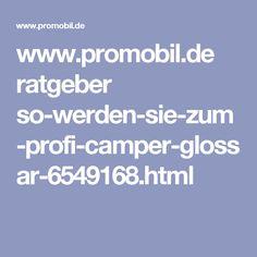 www.promobil.de ratgeber so-werden-sie-zum-profi-camper-glossar-6549168.html