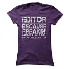 Editor Freakin Miracle worker T-Shirts, Hoodies. Get It Now ==► https://www.sunfrog.com/Jobs/Editor-Freakin-Miracle-worker-Purple-Ladies.html?id=41382