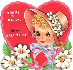 You're a Daisy Valentine - Such a Happy Day!
