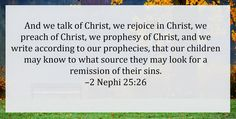 We rejoice in Christ!  2 Nephi 25:26