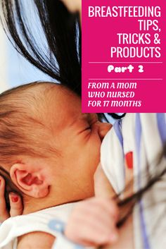 Realistic breastfeeding tips, tricks, and product reviews from a mom who nursed for 17 months... really helpful for breastfeeding moms!