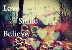 Výsledok vyhľadávania obrázkov pre dopyt love smile believe