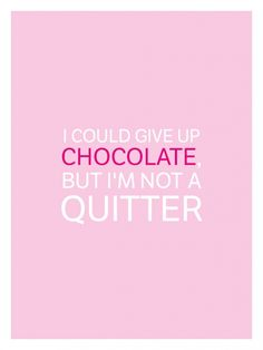 Share it! 16 yummie chocoladequotes - LOL - Flair