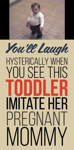 You'll laugh hysterically when you see this toddler imitating her pregnant mommy!