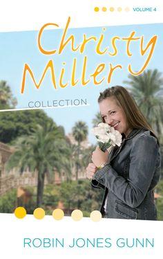 Christy Miller series - Volume 4 -- ROBIN JONES GUNN