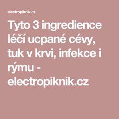 Tyto 3 ingredience léčí ucpané cévy, tuk v krvi, infekce i rýmu - electropiknik.cz