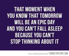 That moment when you know that tomorrow will be an epic day and you can't fall asleep because you can't stop thinking about it. Cute Quotes, Great Quotes, Quotes To Live By, Inspirational Quotes, Random Quotes, Motivational, That Moment When, When You Know, That Way