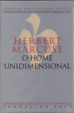 O home unidimensional / Herbert Marcuse ; prólogo, Jorge Álvarez Yagüez ; tradución, Jesús Saavedra Carballido