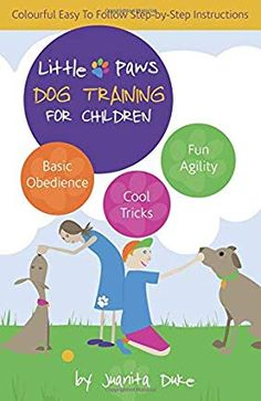 Little Paws Dog Training For Children: Basic Obedience; Trick Training and Fun Agility Dog Training Books, Brain Training, Family Guy, Pets, Children, Fun, Fictional Characters, Animals And Pets, Fin Fun