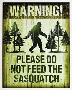 Sasquatch - Please Do Not Feed Desperate Ent. https://www.amazon.com/dp/B019S8ZGLM/ref=cm_sw_r_pi_dp_x_sgiXxbGCMJ5ES