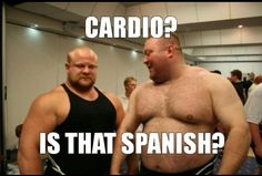 Cardio? Is that Spanish?  funny, humor, quotes #fastsimplefit  Get Free Fitness and Weight Loss News and Tips by Liking Us on: www.facebook.com/FastSimpleFitness