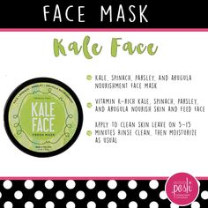 Kale face mask. Love!! Perfectly Posh has the best scents and packaging I've ever seen. The labels and names are so fun, that everyone who sees them can't wait to get their own. And, everything is reasonably priced under $25. It's the best decision I've ever made to get into the Perfectly Posh business. :-)