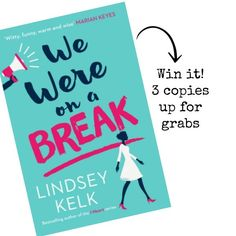 Interview with 'We Were On A Break' author + competition winners! - Letter To My Ex Letter To My Ex, The Draw, Hilarious, Funny, Bestselling Author, New Books, Competition, Interview, Thankful