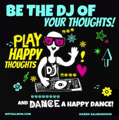 Be the DJ of your thoughts. This is a great message to share with #kids! #notsalmon