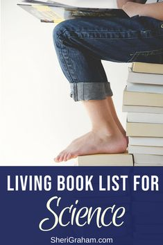 Use this huge list of living books for science to find the best books out there! The list is even organized by science topic, making it easy to find books specifically for what you are studying! #sciencelivingbooklist #homeschoolcurriculum #homeschoolscience #homeschooltips #livingbooks #livingbookslist
