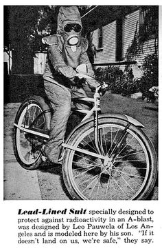 Radiation proof bike suit (Mar, Lead-Lined Suit specially designed to protect against radioactivity in an A-blast, was designed by Leo Pauwela of Los Angeles and is modeled here by his son. Bike Suit, Nuclear War, Home Defense, The Secret History, Atomic Age, Antique Photos, Vintage Photos, Retro Futurism, Cold War