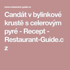 Candát v bylinkové krustě s celerovým pyré - Recept - Restaurant-Guide. Restaurant Guide