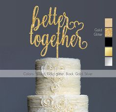 Wedding Cake Topper Better Together Glitter Cake Topper