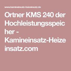 Ortner KMS 240 der Hochleistungsspeicher - Kamineinsatz-Heizeinsatz.com