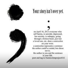 SemiColon  My story isn't over yet<3  #Hope #Inspiration #Life #Depression #NeverGiveUp