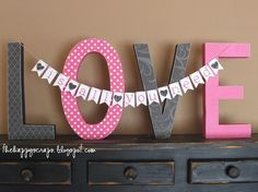 use idea with my home letters, home is where the heart is. :) Rantin' & Ravin': VALENTINE DECORATIONS!!!