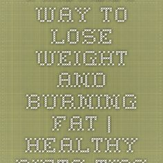 Fastest Way to Lose Weight and Burning Fat   Healthy Diets Tips