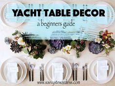 Yacht Table Decor. A Beginners Guide. - Savvy Stewardess