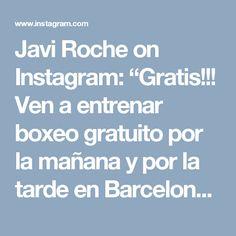"""Javi Roche on Instagram: """"Gratis!!! Ven a entrenar boxeo gratuito por la mañana y por la tarde en Barcelona!!! Totalmente gratuito,material gratuito ,en Calle…"""""""