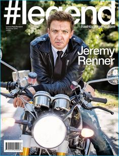 Jeremy Renner sits on a motorcycle for the November 2016 cover of #Legend.