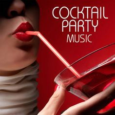 Cocktail Party Ideas - Cocktail Party Music - Music For Champagne Cocktails Party (2012)