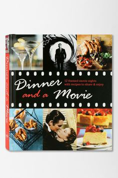 Dinner And A Movie: 12 Themed Movie Nights With Recipes To Share & Enjoy By Katherine Bebo