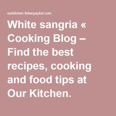 White sangria « Cooking Blog – Find the best recipes, cooking and food tips at Our Kitchen.
