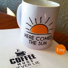 Here Comes the Sun - the Beatles / George Harrison inspire coffee mug, great gift idea for him or her! -- Doot-doo-doodoo!!!