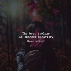 The best apology is changed behavior. —via http://ift.tt/2eY7hg4