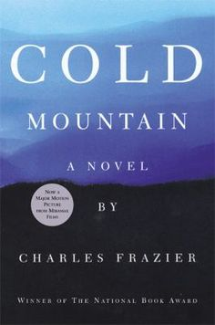 Cold Mountain by Charles Frazier // Set against the backdrop of the American Civil War, this is the story of a wounded soldier, Inman, who escapes the army and tries to make his way home to Cold Mountain and to Ada, the woman he left behind when the war began. #books #reading