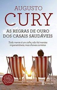 As Regras de Ouro dos Casais Saudáveis (Augusto Cury)
