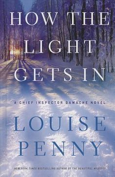 How the Light Gets in (Chief Inspector Armand  Gamache #9) by Louise Penny