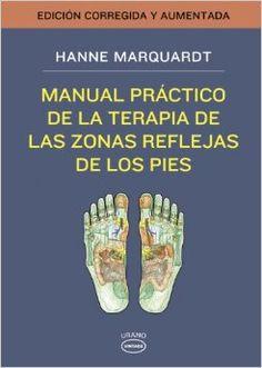 Manual Practico Terapia Zonas Reflejas Pies (Spanish Edition) by Hanne Marquardt