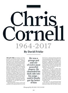 This is an amazing read about Chris Chris Cornell, Music Is Life, My Music, Say Hello To Heaven, Singer One, Temple Of The Dog, Foo Fighters, Jim Morrison, Pearl Jam